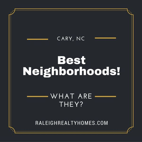Check out the BEST NEIGHBORHOODS IN CARY, NC LOCAL REAL ESTATE AND HOMES FOR SALE - In our blog article we give information on some of the best subdivisions in Cary, Real Estate Info, Houses for sale and more!