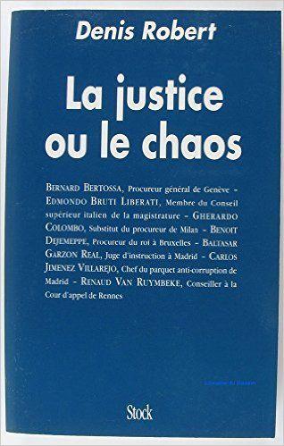 Amazon.fr - La justice ou le chaos - Denis Robert - Livres
