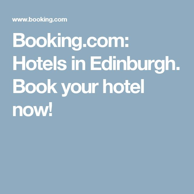 Booking.com: Hotels in Edinburgh. Book your hotel now!