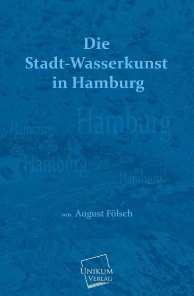 Die Stadt-Wasserkunst in Hamburg