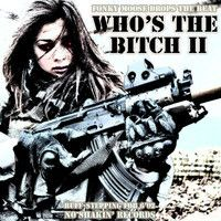 Who's The Bitch II by NoShakin' Records on SoundCloud