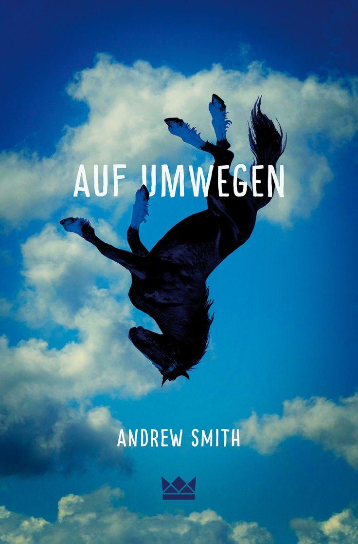 Königskinder   Andrew Smith   Auf Umwegen   © Covertypografie: Suse Kopp, Hamburg, 2015