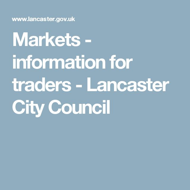 Markets - information for traders - Lancaster City Council