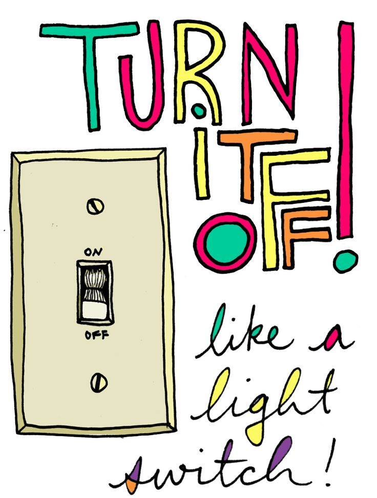 """Turn it off - like a light swith!"" -Elder Mckinley, The Book of Mormon, by Trey Parker & Matt Stone. Available on t-shirts!"