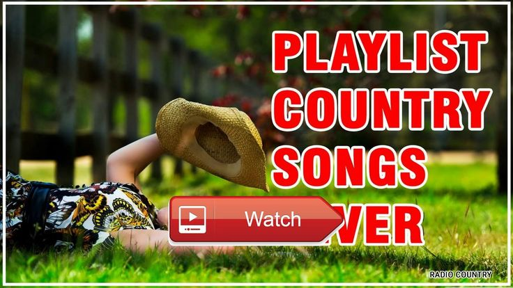 Top Country Songs Playlist 17 Hottest Country Songs 17 Country Hits Songs Playlist  Top Country Songs Playlist 17 Hottest Country Songs 17 Country Hits Songs Playlist