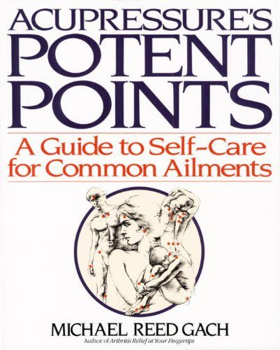 Right now Acupressure's Potent Points by Michael Reed Gach ...
