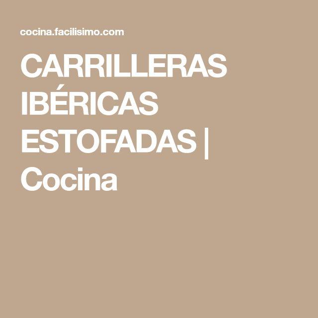 CARRILLERAS IBÉRICAS ESTOFADAS | Cocina