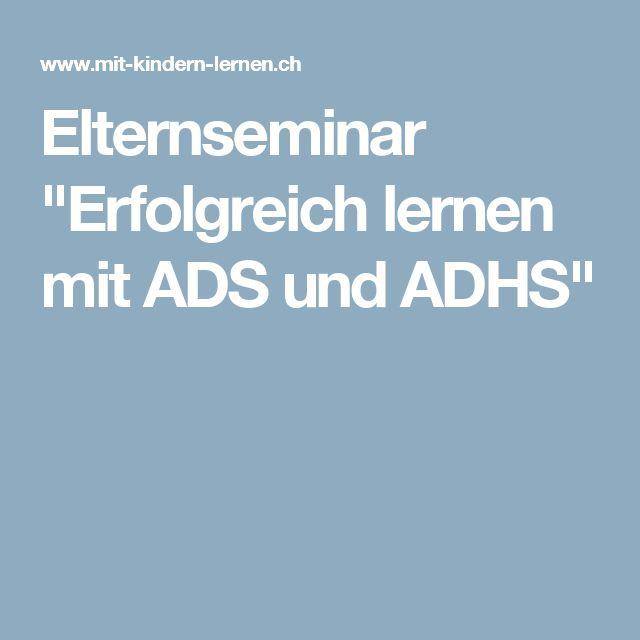 """Elternseminar """"Erfolgreich lernen mit ADS und ADHS"""""""