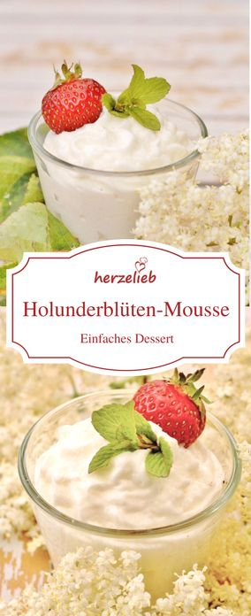 Holunderblüten Rezepte: Holunderblüten Mousse. Ein Dessert, das göttlich schmeckt.