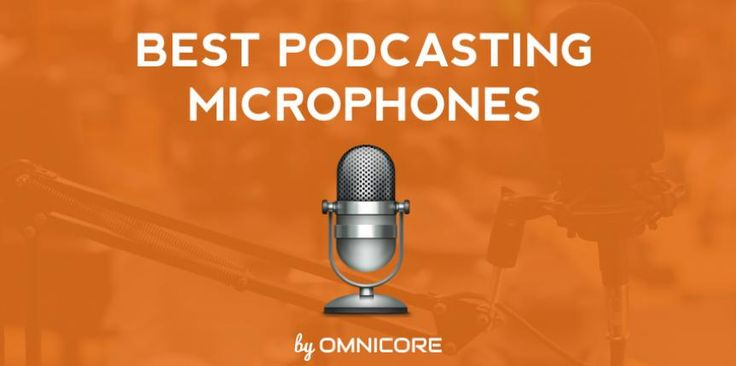 Best Podcasting Microphones for 2015 by Omnicore