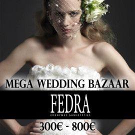 Mega Wedding Bazaar απο τον οίκο Fedra