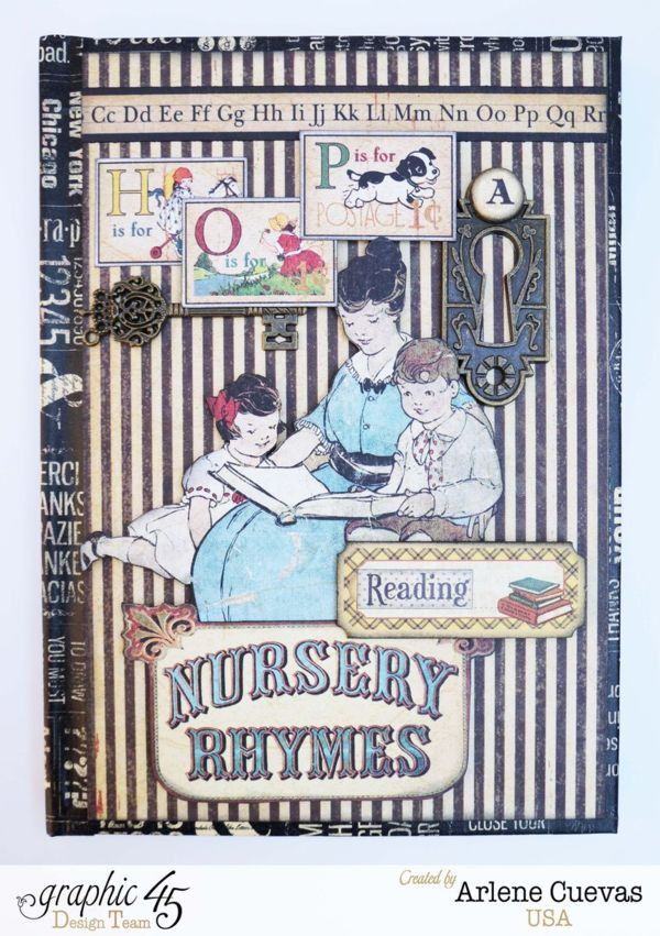 """""""Nursery Rhymes"""" journal by Arlene using An ABC Primer #graphic45"""