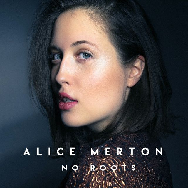 Saved on Spotify: No Roots by Alice Merton