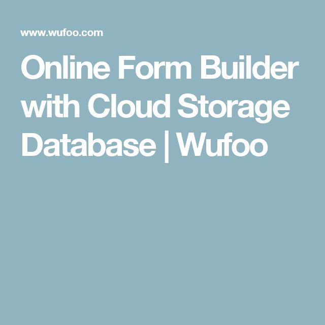 Online Form Builder with Cloud Storage Database | Wufoo