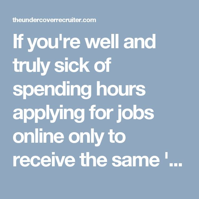 If you'rewell and truly sick of spending hours applying for jobs online only to receive the same 'thank you for applying, unfortunately on this occasion you have been unsuccessful' automated email each time, you're going …