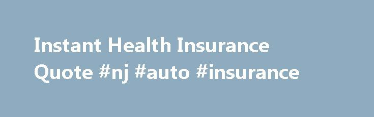 Instant Health Insurance Quote #nj #auto #insurance http://insurance.remmont.com/instant-health-insurance-quote-nj-auto-insurance/  #instant insurance quotes # Instant Health Insurance Quote If you don't get health insurance through your employer, get the coverage you need for yourself and your family by starting here with an instant health insurance quote from Anthem Blue Cross Blue Shield. Ready to calculate your own premium? We've made the process quick and easy. […]The post Instant…