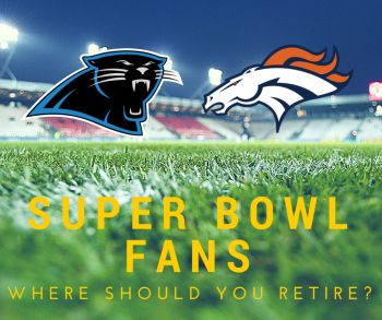 Broncos vs. Panthers – Superbowl Fans, Where Should You Retire?