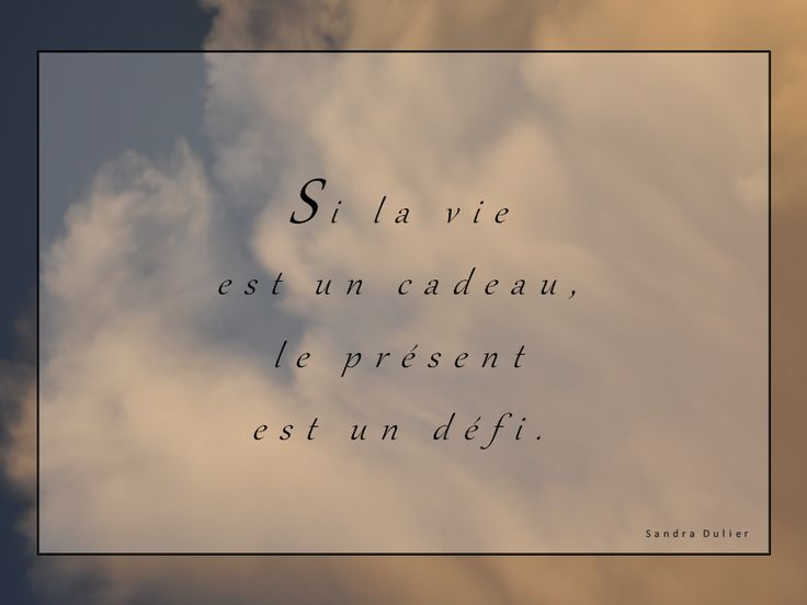 citation cadeau de la vie