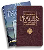 awesome Prayers That Avail Much: Three Bestselling Works Complete in One Volume,  25th Anniversary Leather Burgundy (Commemorative Leather Edition)