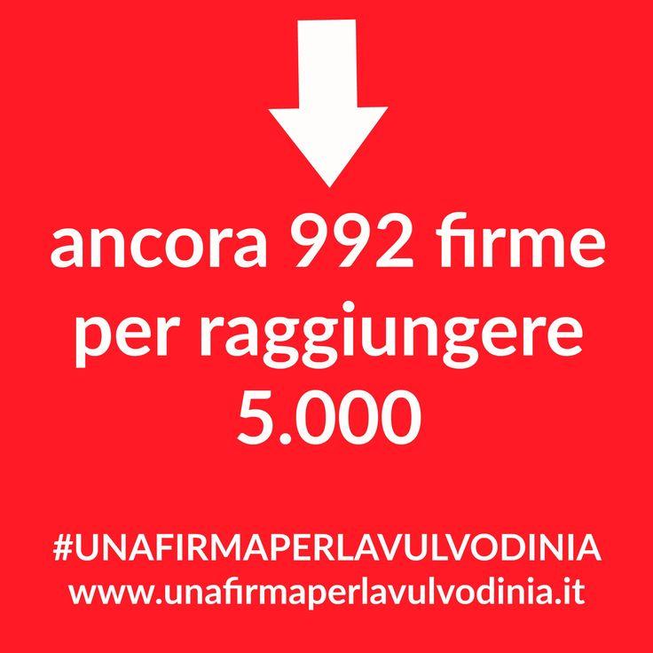 ancora 992 firme per raggiungere 5.000!  >> http://chn.ge/2arGJ7W ***FIRMA e CONDIVIDI*** #unafirmaperlavulvodinia