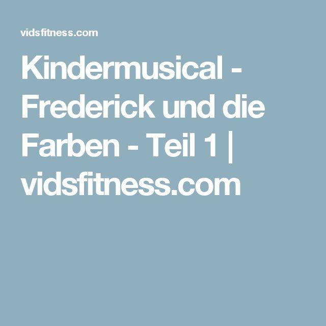 Kindermusical - Frederick und die Farben - Teil 1 | vidsfitness.com