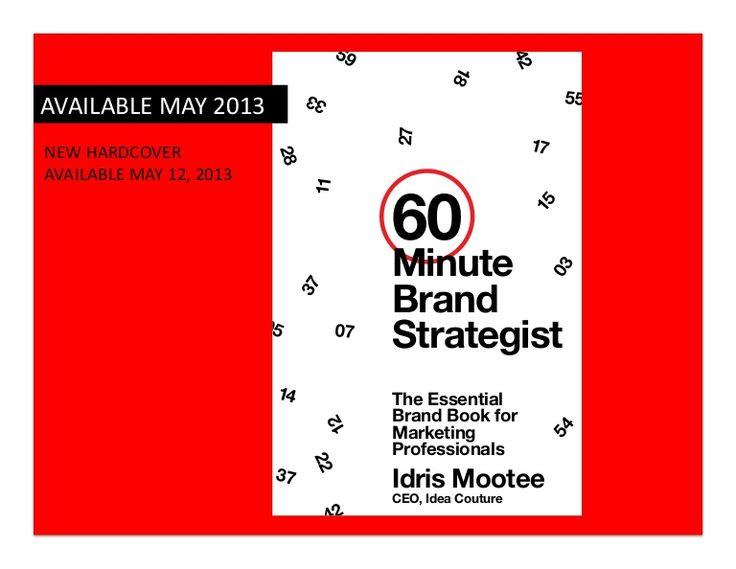 60 Min Brand Strategist NEW by Idris Mootee via slideshare