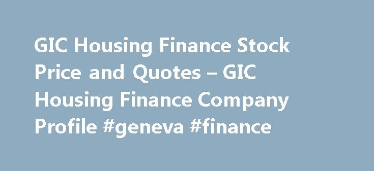 GIC Housing Finance Stock Price and Quotes – GIC Housing Finance Company Profile #geneva #finance http://finances.nef2.com/gic-housing-finance-stock-price-and-quotes-gic-housing-finance-company-profile-geneva-finance/  #gic housing finance # Stocks Despite rich valuations, fund managers have kept buying these shares with the hope that they will outperform in the long run. Shareholding for the Period Ended June 30, 2016 GIC Housing Finance Ltd has submitted to BSE the Shareholding Pattern for…
