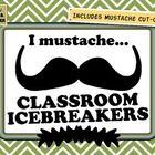 """""""I Mustache""""...Classroom Icebreakers & Back to School Activities."""