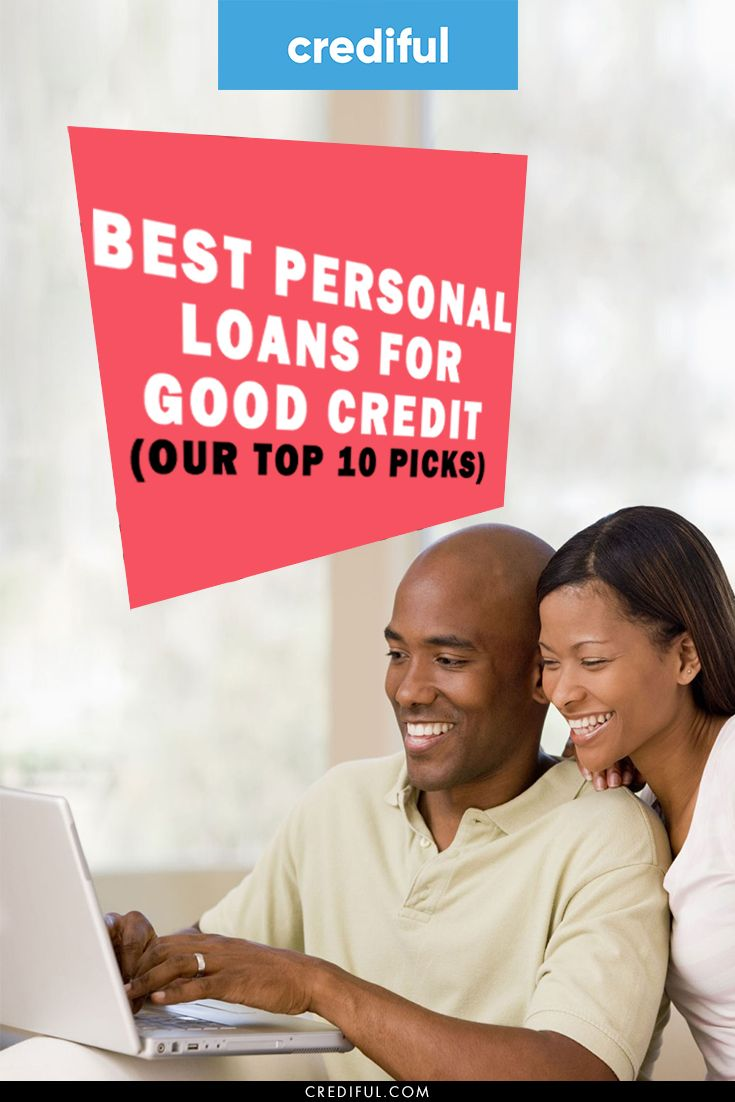 12 Best Personal Loans For Good Credit Of 2020 Personal Loans Good Credit Payday Loans