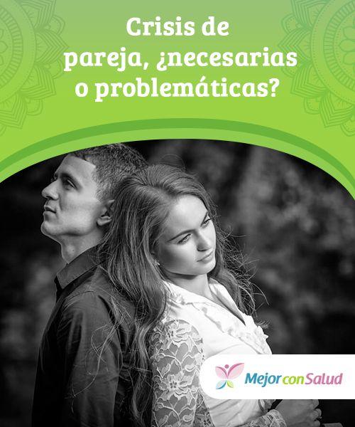 Crisis de pareja, ¿necesarias o problemáticas?   En todo tipo de relación humana es normal que surjan momentos de crisis de pareja. Cualquier persona tiene necesidades propias en su vida.