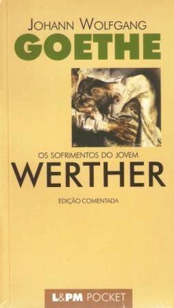 Os Sofrimentos do Jovem Werther - Goethe