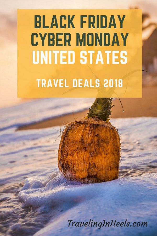 Black Friday Cyber Monday Travel Deals In The United States 2018 Traveling In Heels Cyber Monday Travel Deals Travel Deals Black Friday Cyber Monday
