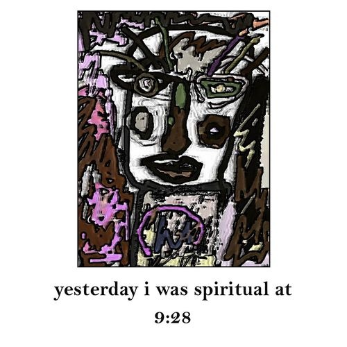 Tumblr- the art and poetry of donna kuhn    yesterday i was spiritual at 9:28