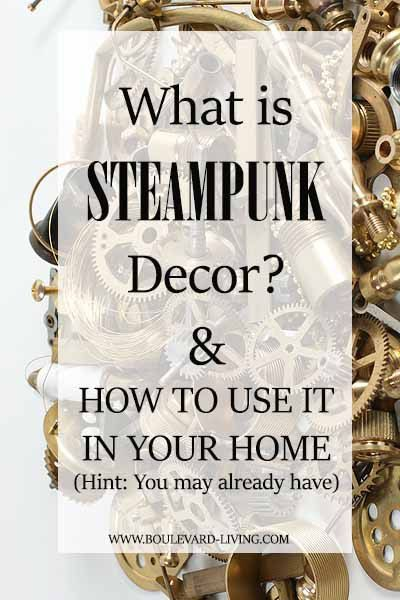 What is Steampunk Decor and how to use it in your home
