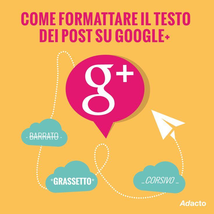 Sapete che potete formattare un testo su Google+?