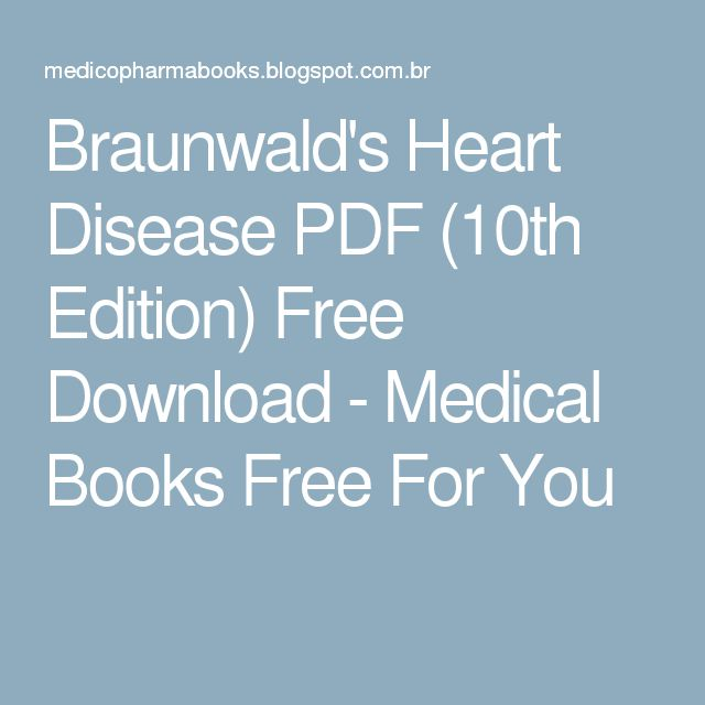 Braunwald's Heart Disease PDF (10th Edition) Free Download - Medical Books Free For You