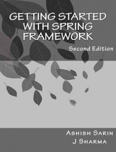 Getting started with Spring Framework: a hands-on guide to begin developing applications using Spring Framework free download by J Sharma Ashish Sarin ISBN: 9781491011911 with BooksBob. Fast and free eBooks download.  The post Getting started with Spring Framework: a hands-on guide to begin developing applications using Spring Framework Free Download appeared first on Booksbob.com.