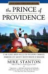 The Prince of Providence : The Rise and Fall of Buddy Cianci, America's Most...