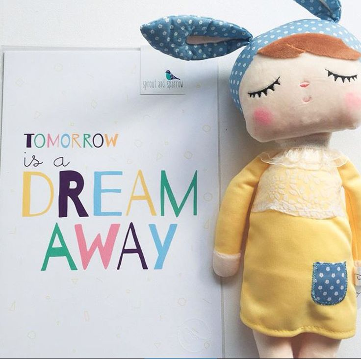 Tomorrow is a dream away matched with our sleepy doll. Gorgeous wall print!  www.sweetlitledreams.com.au