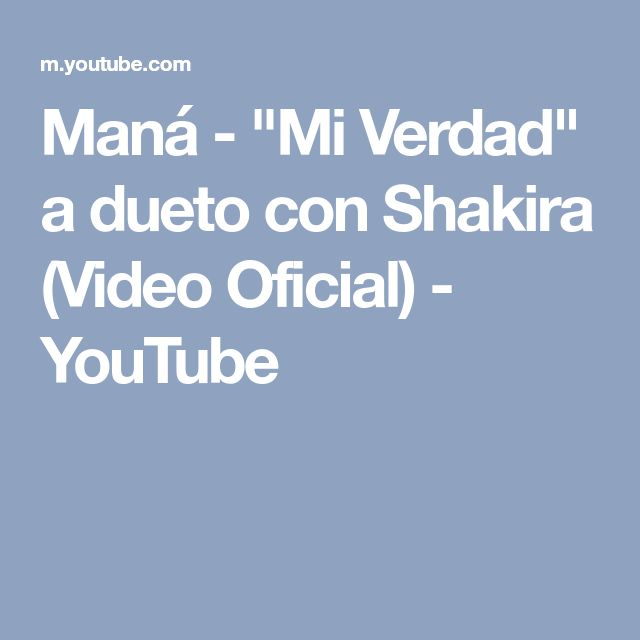 "Maná - ""Mi Verdad"" a dueto con Shakira (Video Oficial) - YouTube"