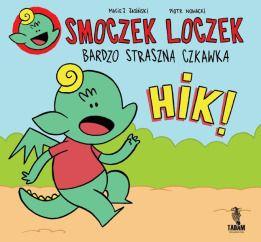 """Maciej Jasiński (sc.), Piotr Nowacki (rys.), """"Smoczek Loczek #1: Bardzo straszna czkawka"""", Wydawnictwo Tadam, 2016."""