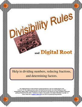 Since many students do not know their multiplication tables, reducing fractions can be an impossible task, but the divisibility rules, if learned and understood, can be an excellent math tool. This resource contains four easy to understand divisibility rules and includes the rules for 1, 5, and 10 as well as the digital root rules for 3, 6, and 9.