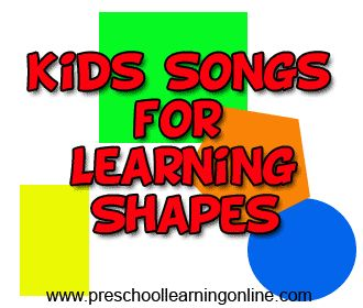 Preschool songs about shapes and other kids shapes songs and music for pre k learning at home or in the classroom.