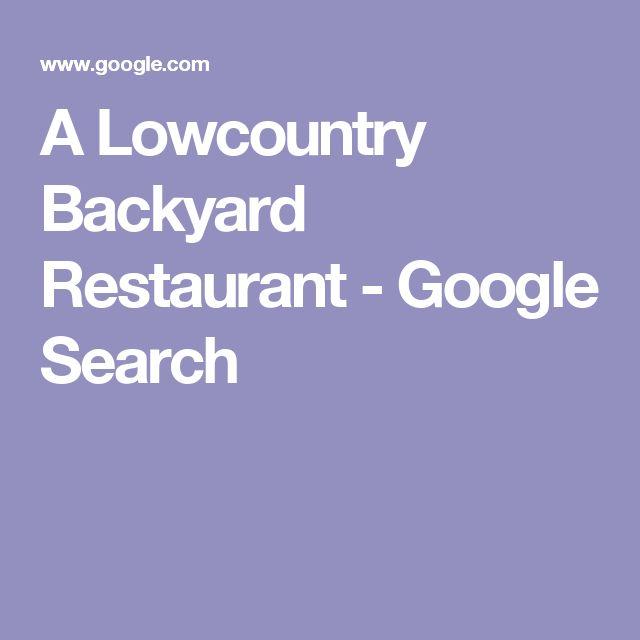 A Lowcountry Backyard Restaurant - Google Search