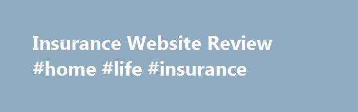 Insurance Website Review #home #life #insurance http://remmont.com/insurance-website-review-home-life-insurance/  #insure # Insure.com Insurance Website Review By Janet Hunt. Insurance Company Reviews Expert Janet Hunt has been working in the insurance industry for over 15 years. She began her career as a customer service representative for a well-known insurance carrier. Continue Reading Below However, on the company s about us page, insurers and agents are invited to advertise on the site…