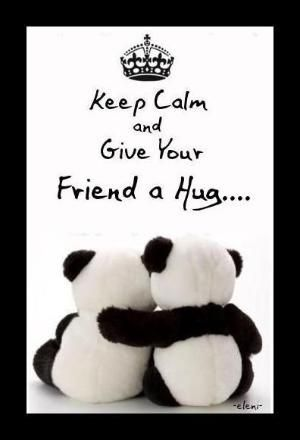 Keep Calm and Give Your Friend a Hug - created by eleni by ajct