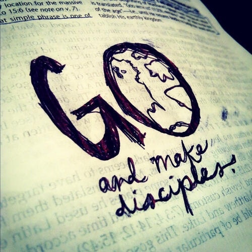"Matthew 28:19, ""Go and make disciples..."""