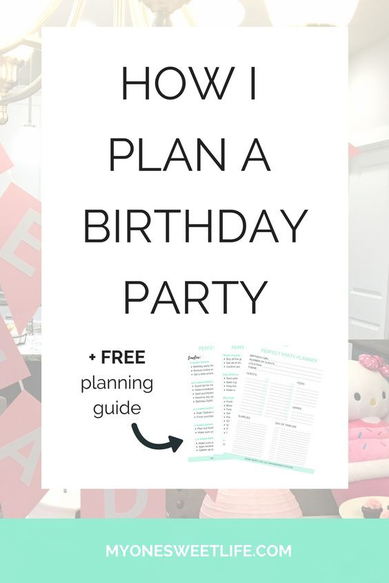 How to Plan A Birthday Party Stress Free + The Exact Timeline I Use [FREE GUIDE]