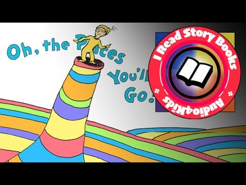 Oh The Places You'll Go Dr. Seuss: Read aloud along audio story book for children - YouTube