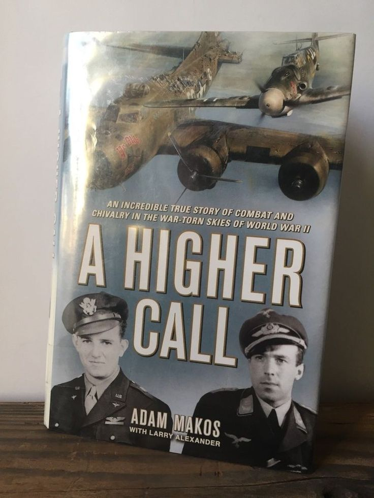A Higher Call by Adam Makos, Penguin Group 2013, First Edition, Hardcover